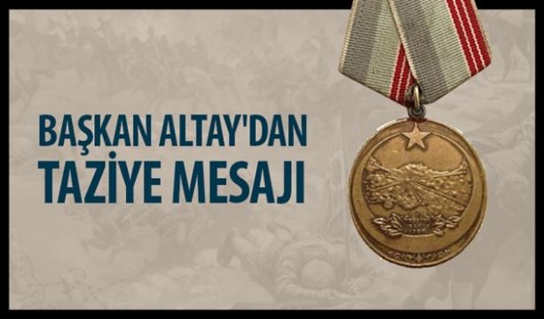 Başkan Altay'dan Kore Gazisi Mehmet Kaya İçin Taziye Mesajı