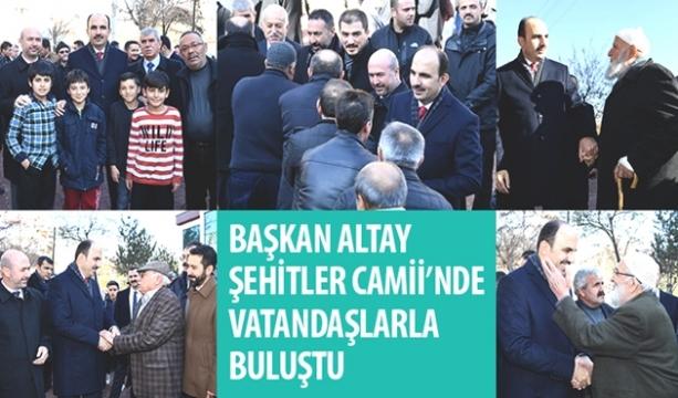 Başkan Altay Şehitler Camii'nde Vatandaşlarla Buluştu