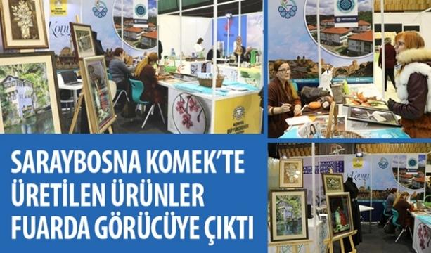 Saraybosna KOMEK'te Üretilen Ürünler Fuarda Görücüye Çıktı