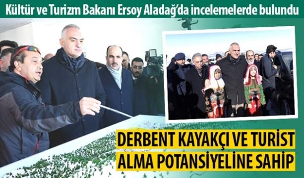 Kültür ve Turizm Bakanı Ersoy Aladağ'da İncelemelerde Bulundu