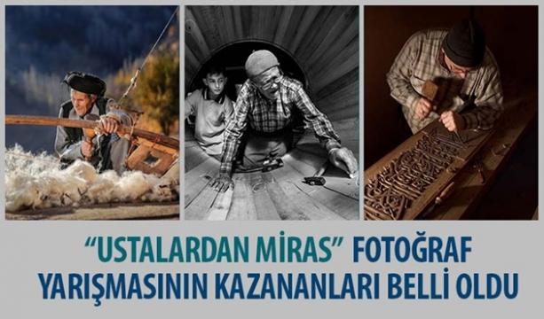 """""""Ustalardan Miras"""" Fotoğraf Yarışmasının Kazananları Belli Oldu"""