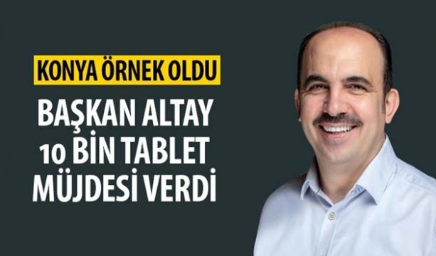 Başkan Altay 10 Bin Tablet Müjdesi Verdi