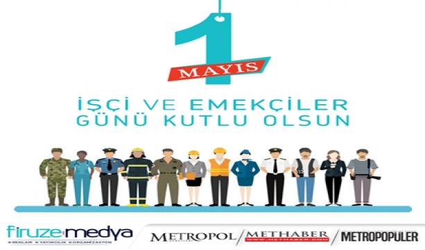 1 Mayıs İşçi ve Emekçiler Günü Kutlu Olsun...